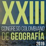 XXIII Congreso Colombiano de Geografía